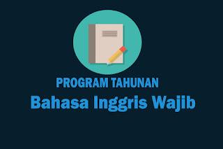Program Tahunan Mata Pelajaran Bahasa Inggris Wajib Kurikulum 2013