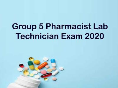 Group 5 Pharmacist Lab Technician Exam 2020
