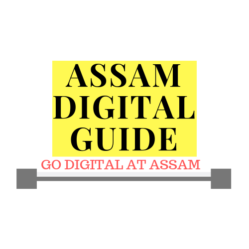 Assam Digital Guide - Go Digital At Assam
