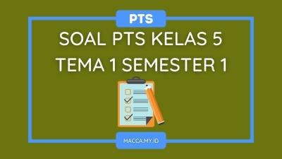Soal PTS Kelas 5 Tema 1 Semester 1
