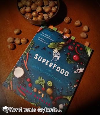 """Sophie Manolas """"Superfood czyli jak leczyć się jedzeniem"""""""