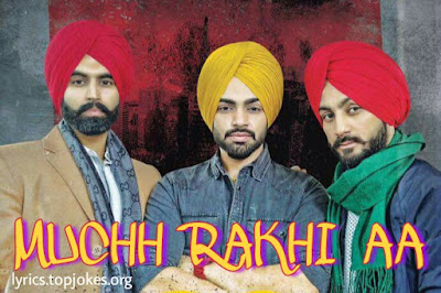 MUCHH RAKHI AA SONG: A single punjabi Song in the voice of Jordan Sandhu in the direction of Permish Verma composed by Desi Crew while lyrics is penned by Bunty Bains.