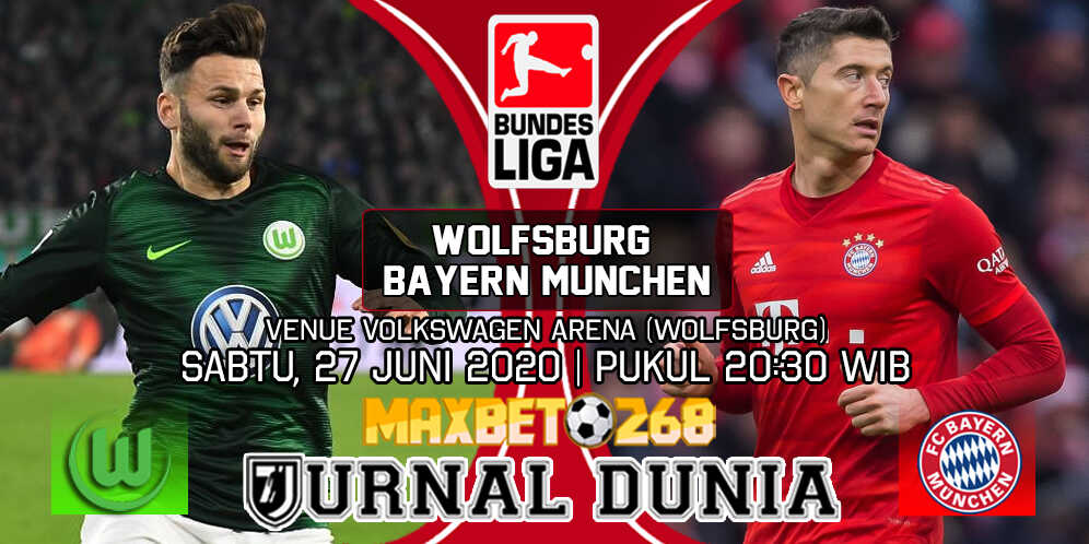 Prediksi Wolfsburg Vs Bayern Munchen 27 Juni 2020 Pukul 20.30 WIB