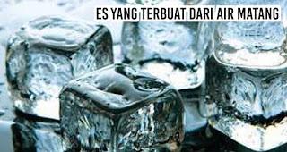 Es yang terbuat dari air matang