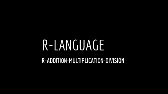 R is a programming language,addition,exponents,logarithm