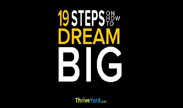 19 Steps On How To Dream Big #infographic,dream big,dream bigger,dream motivation