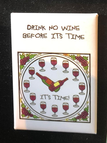 No need to calculate the time for wine (Source: Refrigerator magnet at Salt Creek Wine)