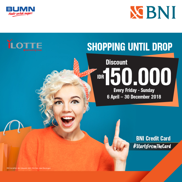 Bank BNI - Promo Diskon 150K Jum'at - Minggu di ILotte Pakai Kartu Kredit