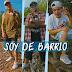 EL VERDADERO FT SONIDO BASICO FT MAK KING - SOY DE BARRIO (2020)