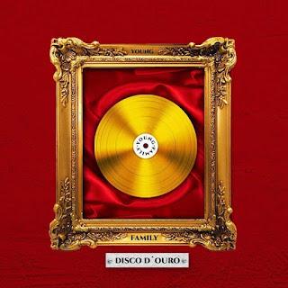 Young Family - Disco D´Ouro (Álbum) Download Gratis, Baixar Gratis, Novas Musicas, Descarregar•