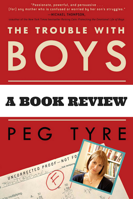 Mom2MomEd Blog: Book Review -- The Trouble with Boys by Peg Tyre