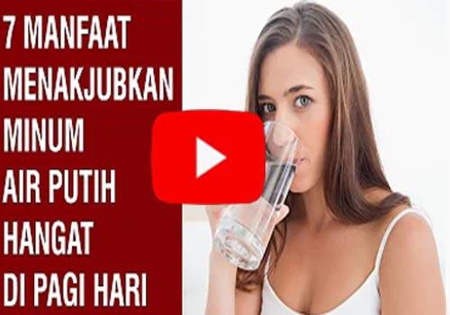 Air putih hangat – Baik bila dikonsumsi secara rutin | Bagian 2