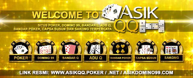 AsikQQ Situs Poker Terpercaya DominoQQ Bandarq Terbaik 2017