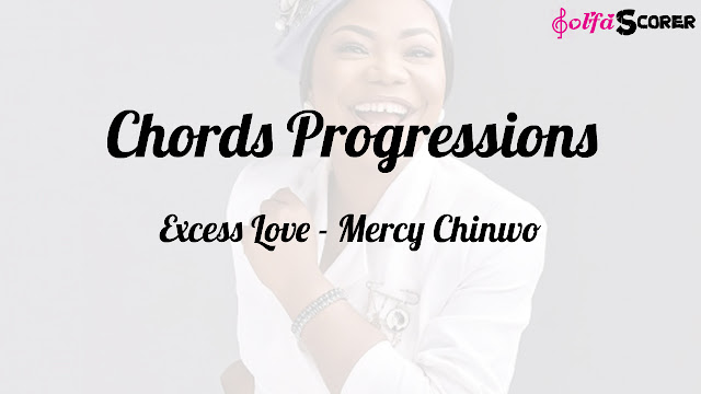 Chords Progressions And Lyrics: Excess Love - Mercy Chinwo