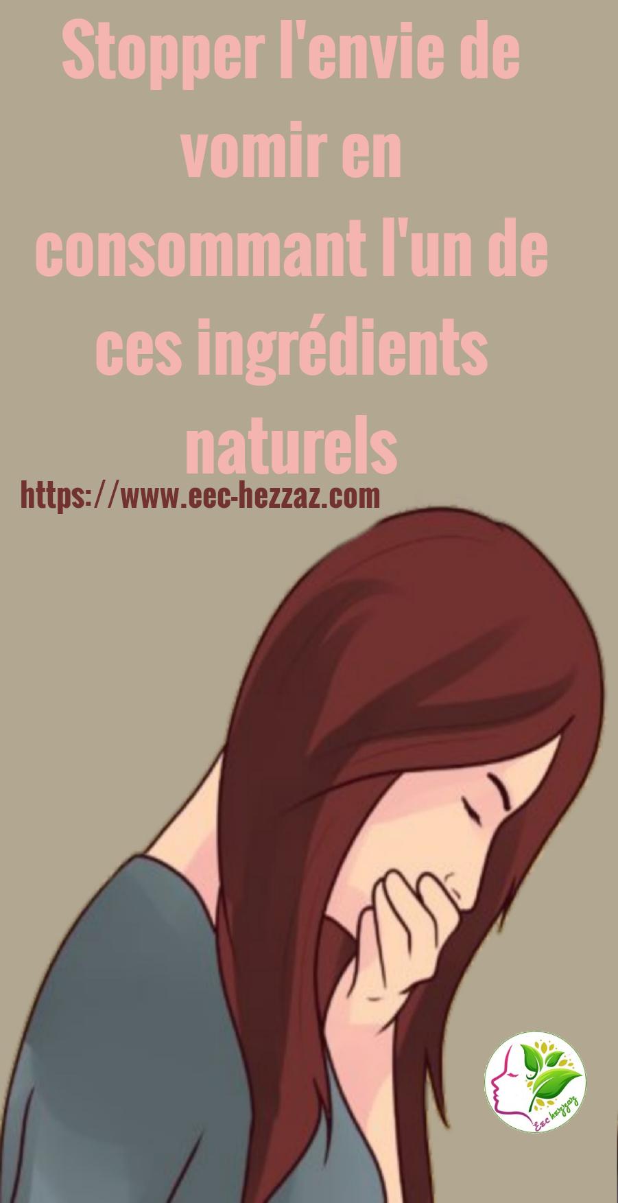 Stopper l'envie de vomir en consommant l'un de ces ingrédients naturels