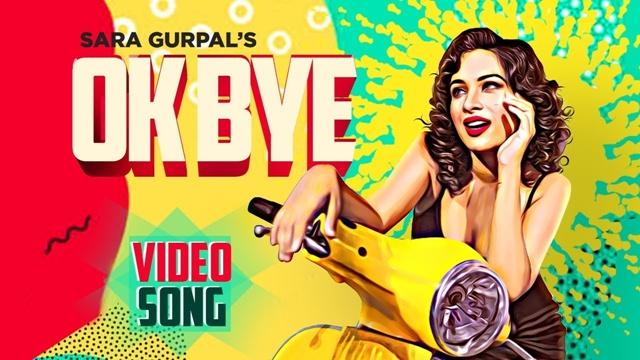 Ok Bye lyrics - Sara Gurpal