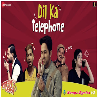 Dil Ka Telephone Lyrics Dream Girl [2019]