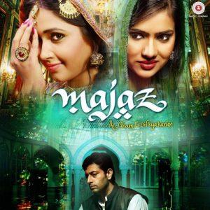 Majaz – Ae Gham – E – Dil Kya Karun (2016)