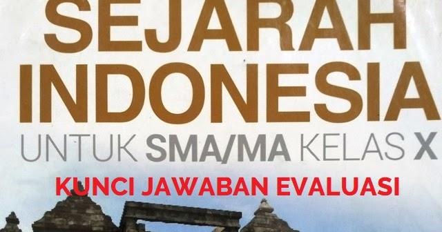 Kunci Jawaban Evaluasi Sejarah Indonesia Kelas X Erlangga Bab 1 Gurugeografi Id