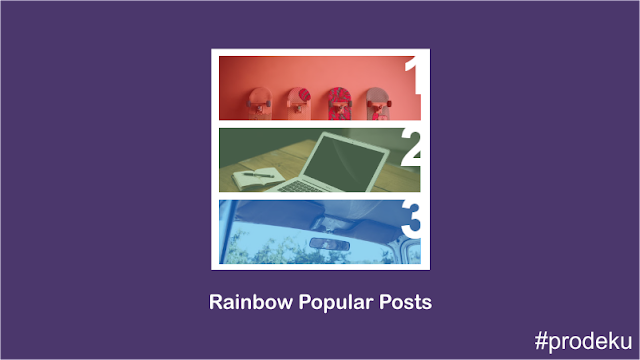 Cara Memasang Rainbow Popular Posts With Image di Blog