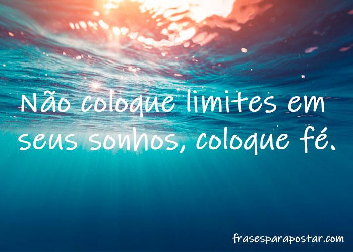 Não coloque limites em seus sonhos