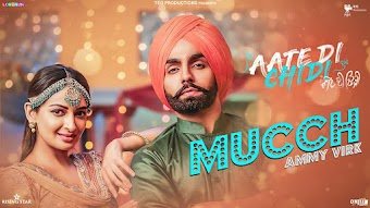 Mucch Ammy Virk Aate Di Chidi Punjabi Video HD Download