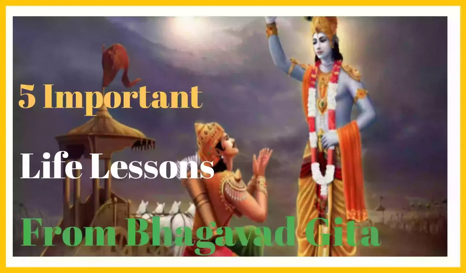 Here we have provided 5 Important Life Lessons of Bhagavad Gita, and this picture shows Krishna and Arjun.