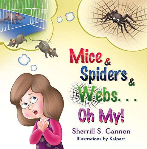 """Mice and Spiders and Webs ... Oh My!"" by Sherrill S. Cannon"
