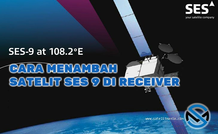 Frekuensi Terkuat Satelit SES 9 KU Band 2019