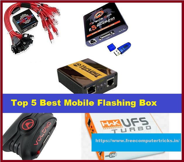 Top 5 Best Mobile Flashing Box You Must Have - Free Computer