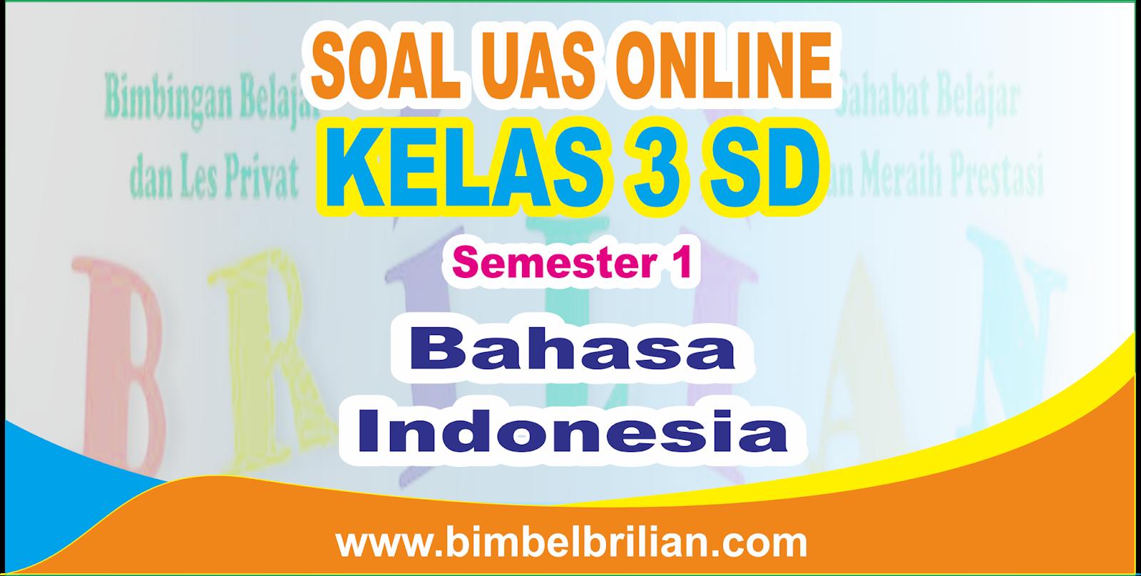 Soal Uas Bahasa Indonesia Online Kelas 3 Sd Semester 1