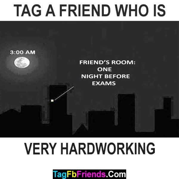 Tag a friend who is very hardworking
