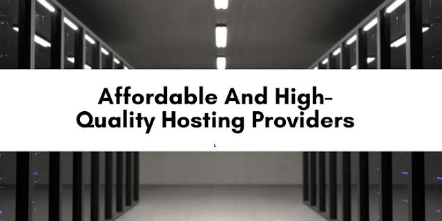 Top Tips to Find Affordable and High-Quality Hosting Providers