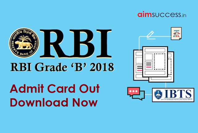 RBI Grade B 2018 Admit Card Out Download Now