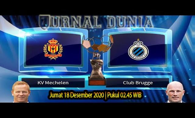 Prediksi Mechelen vs Club Brugge , Jumat 18 Desember 2020 Pukul 02.45 WIB