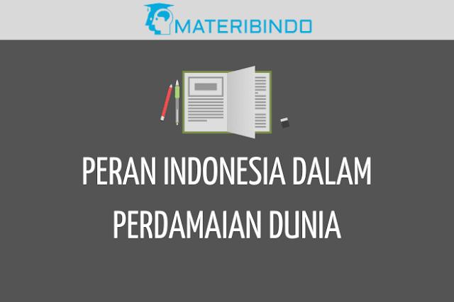 Peran Indonesia dalam Mewujudkan Perdamaian Dunia