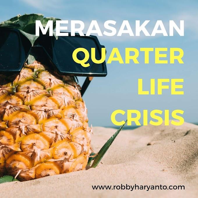 Merasakan Quarter Life Crisis