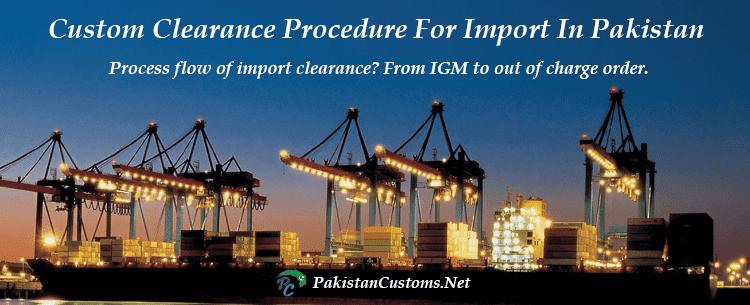 Custom Clearance Procedure For Import In Pakistan