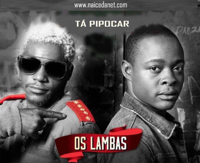 Os Lambas - Tá Pipocar Download_Mp3