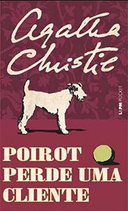Poirot Perde uma Cliente - Agatha Christie