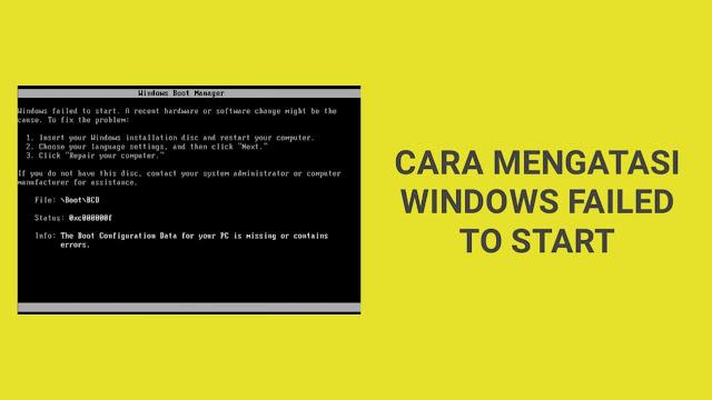 Cara Mengatasi Windows Failed to Start