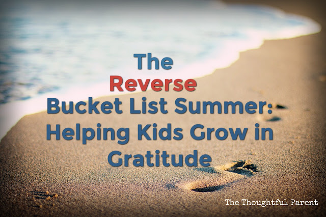 The Reverse Bucket List Summer: Helping Kids Grow in Gratitude {with FREE Printable}