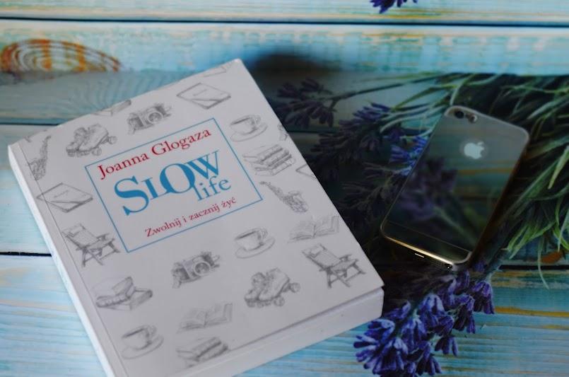 Książka na czerwiec: Slow life. Zwolnij i zacznij żyć