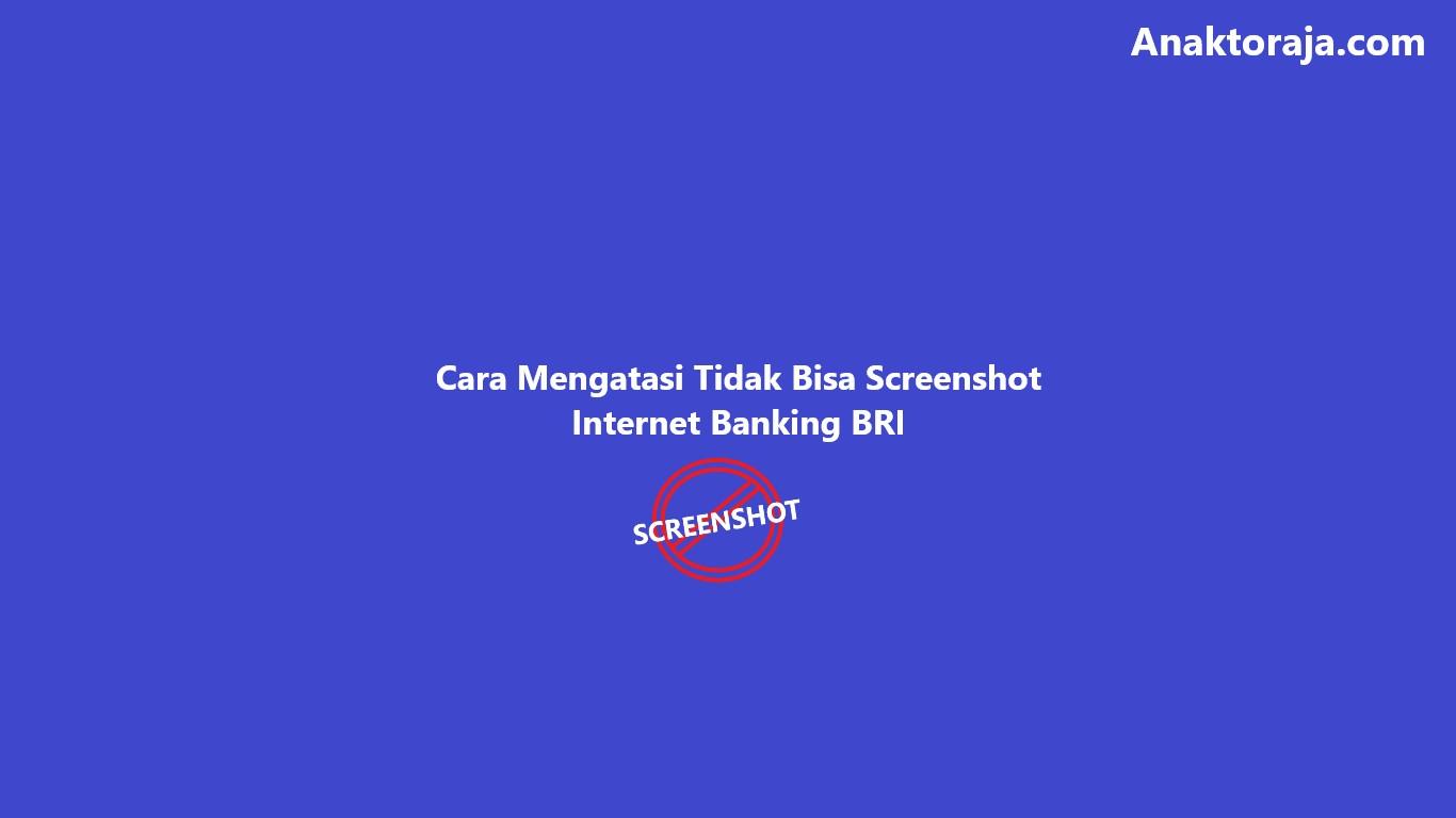 Cara Mengatasi Tidak Bisa Screenshot Internet Banking BRI