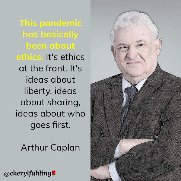 This pandemic has basically been about ethics. It's ethics at the front. It's ideas about liberty, ideas about sharing, ideas about who goes first. — Arthur Caplan, Director of Bioethics at NYU's Grossman School of Medicine