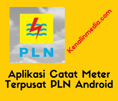 Aplikasi Catat Meter Terpusat PLN Android