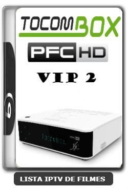 Tocombox PFC HD VIP 2 Nova Atualização SKS 107.3w ON V1.051 - 30-12-2019