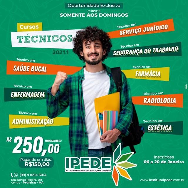Atenção Pedreiras e Região - IPEDE oferece cursos técnicos aos domingos por apenas R$ 150 mensais
