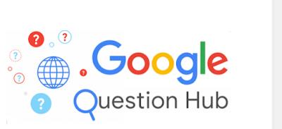 Cara meningkatkan Pengunjung Blog Menggunakan Google Question Hub
