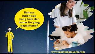 Bahasa Indonesia yang Baik dan Benar Itu yang Bagaimana?
